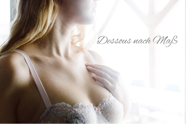 Finest LINGERIE made to measure.